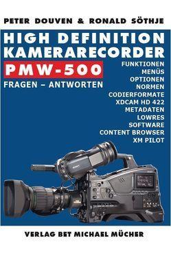 High Definition Kamerarecorder PMW-500 von Douven,  Peter, Mücher,  Michael, Söthje,  Ronald