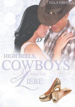High Heels, Cowboys & die Liebe von Green,  Ella