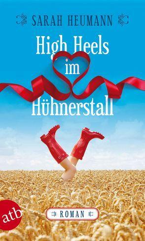 High Heels im Hühnerstall von Heumann,  Sarah