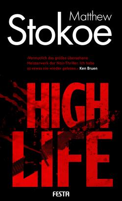 High Life von Stokoe,  Matthew