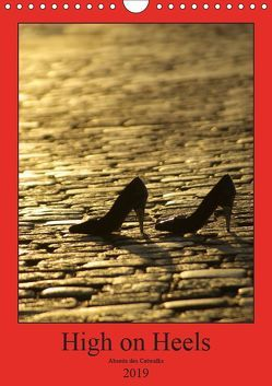 High on Heels – Abseits des Catwalks (Wandkalender 2019 DIN A4 hoch) von J. Sülzner [[NJS-Photographie]],  Norbert