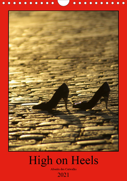 High on Heels – Abseits des Catwalks (Wandkalender 2021 DIN A4 hoch) von J. Sülzner [[NJS-Photographie]],  Norbert