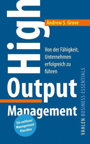 High Output Management von Grove,  Andrew S., Grow,  Meike