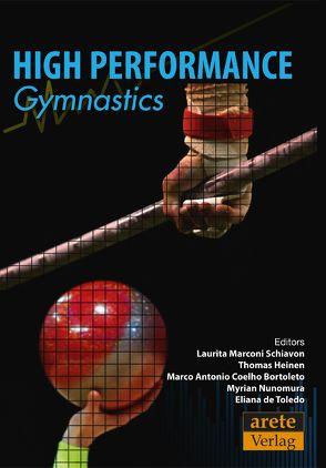 High Performance Gymnastics von Bortoleto,  Marco Antonio Coelho, Heinen,  Thomas, Nunomura,  Myrian, Schiavon,  Laurita Marconi