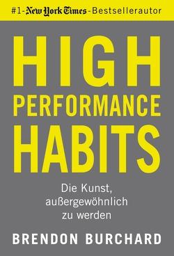 High Performance Habits von Burchard,  Brendon
