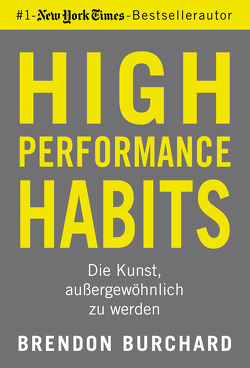 High Performance Habits von Burchard,  Brendon