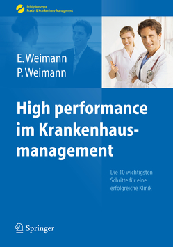High performance im Krankenhausmanagement von Weimann,  Edda, Weimann,  Peter