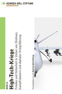 High-Tech-Kriege von Altmann,  Jürgen, Dickow,  Marcel, Fücks,  Ralf, Kurz,  Constanze, Linnenkamp,  Hilmar, Münkler,  Herfried, Rieger,  Frank, Sauer,  Frank, Schörnig,  Niklas, Singer,  Peter W, Stroh,  Philipp, Weber,  Jutta
