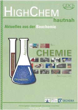 HighChem hautnah – Aktuelles aus der Bauchemie von Gesellschaft Deutscher Chemiker