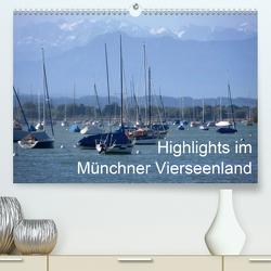 Highlights im Münchner Vierseenland (Premium, hochwertiger DIN A2 Wandkalender 2020, Kunstdruck in Hochglanz) von Weiss,  Anna-Christina