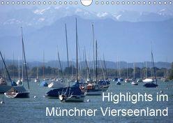 Highlights im Münchner Vierseenland (Wandkalender 2019 DIN A4 quer) von Weiss,  Anna-Christina