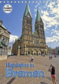 Highlights in Bremen (Tischkalender 2019 DIN A5 hoch) von Michalzik,  Paul