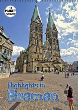Highlights in Bremen (Wandkalender 2019 DIN A2 hoch) von Michalzik,  Paul
