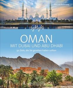 Highlights Oman mit Dubai und Abu Dhabi von Bernhart,  Udo, von Braitenberg,  Zeno