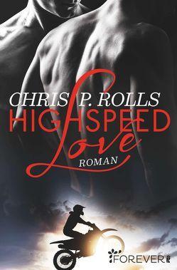 Highspeed Love von Rolls,  Chris P.