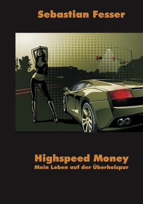 Highspeed Money von Fesser,  Sebastian