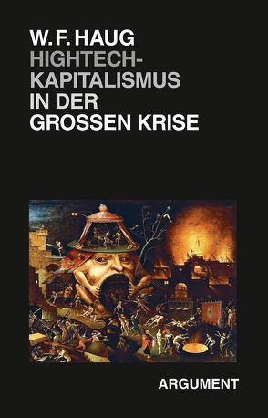 Hightech-Kapitalismus in der großen Krise von Haug,  Wolfgang Fritz