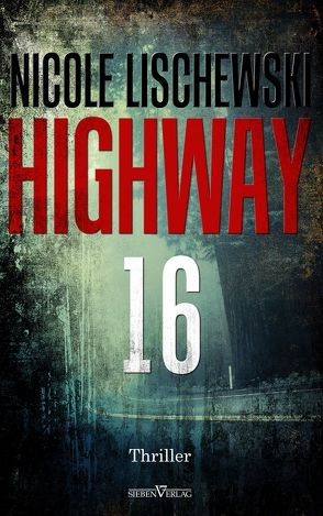 Highway 16 von Lischewski,  Nicole