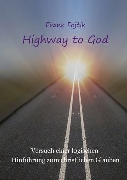 Highway to God von Fojtik,  Frank