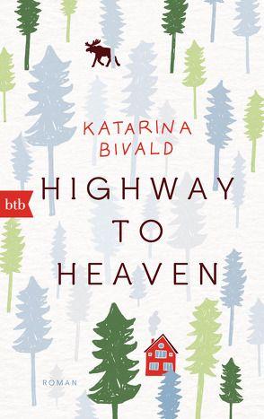 Highway to heaven von Bivald,  Katarina, Haefs,  Gabriele