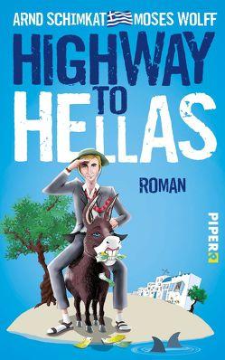 Highway to Hellas von Schimkat,  Arnd, Wolff,  Moses