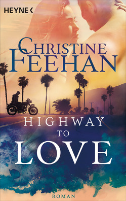 Highway to Love von Feehan,  Christine, Schumitz,  Angela