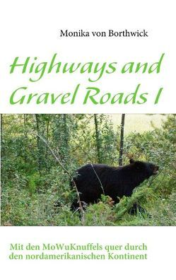 Highways and Gravel Roads I von Borthwick,  Monika von