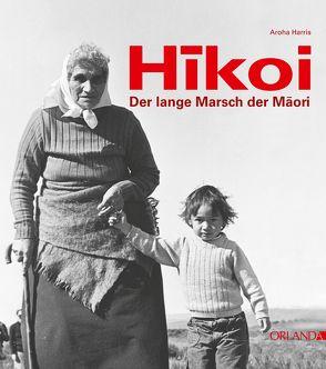 Hikoi – Der lange Marsch der Maori von Ani,  Ekpenyong, Harris,  Ahora, Mai,  Anke