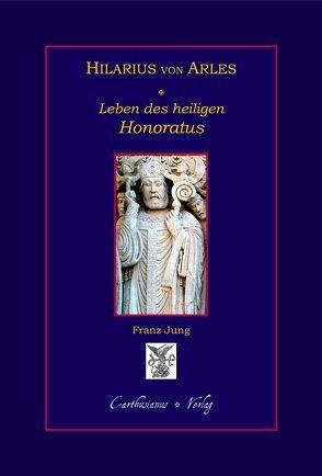 Hilarius von Arles, Leben des hl. Honoratus. von Caesarius von Arles, Faustus von Riez, Hilarius von Arles, Jung,  Franz