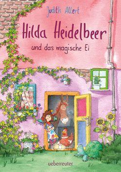 Hilda Heidelbeer und das magische Ei von Allert,  Judith, Hellmeier,  Horst