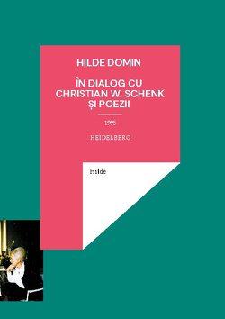 Hilde Domin, dialog cu Christian W. Schenk 1995 von Domin,  Hilde