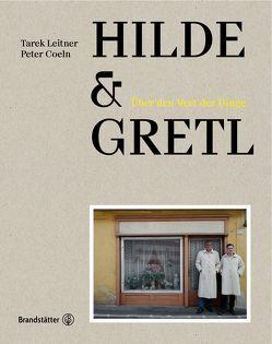 Hilde & Gretl von Coeln,  Peter, Leitner,  Tarek
