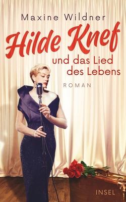 Hilde Knef und das Lied des Lebens von Wildner,  Maxine