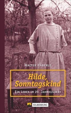 Hilde, Sonntagskind von Häberle,  Walter