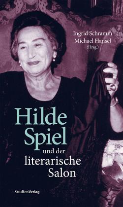 Hilde Spiel und der literarische Salon von Hansel,  Michael, Schramm,  Ingrid