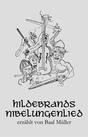 Hildebrands Nibelungenlied von Hennig,  Sebastian, Müller,  Baal