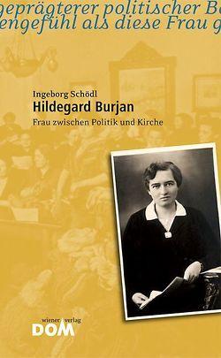 Hildegard Burjan von Schödl,  Ingeborg, Tappeiner,  Judith