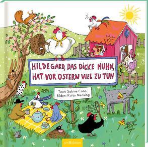 Hildegard, das dicke Huhn, hat vor Ostern viel zu tun von Cuno,  Sabine, Mensing,  Katja