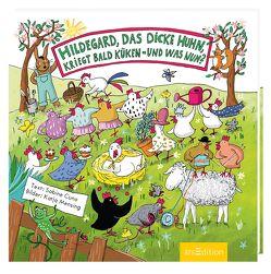 Hildegard, das dicke Huhn, kriegt bald Küken – und was nun? von Cuno,  Sabine, Mensing,  Katja