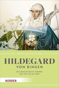 Hildegard von Bingen von Kaiser,  Maria Regina
