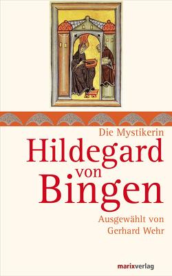 Hildegard von Bingen von Wehr,  Gerhard