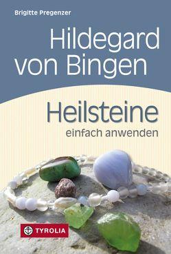 Hildegard von Bingen. Heilsteine einfach anwenden von Pregenzer,  Brigitte