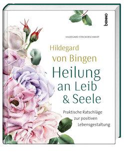 Hildegard von Bingen – Heilung an Leib und Seele von Strickerschmidt,  Hildegard