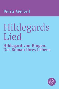 Hildegards Lied von Welzel,  Petra