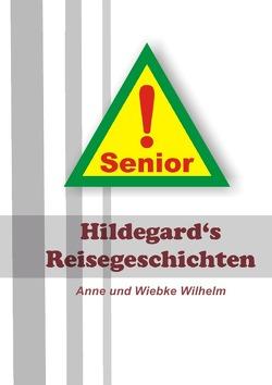 Hildegard's Reisegeschichten von Wilhelm,  Anne