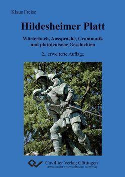 Hildesheimer Platt Wörterbuch, Aussprache, Grammatik und plattdeutsche Geschichten von Freise,  Klaus