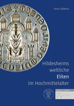 Hildesheims weltliche Eliten im Hochmittelalter von Südbeck,  Anne