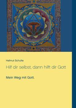 Hilf dir selbst, dann hilft dir Gott von Schulte,  Helmut