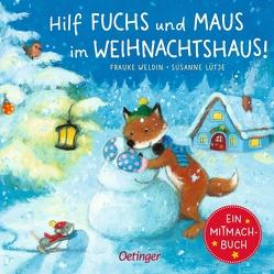 Hilf Fuchs und Maus im Weihnachtshaus! von Lütje,  Susanne, Weldin,  Frauke