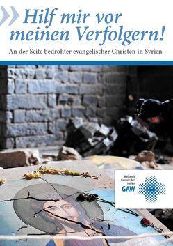 Hilf mir vor meinen Verfolgern! von Gustav-Adolf-Werk e.V.,  Diasporawerk der Evangelischen Kirche in Deutschland